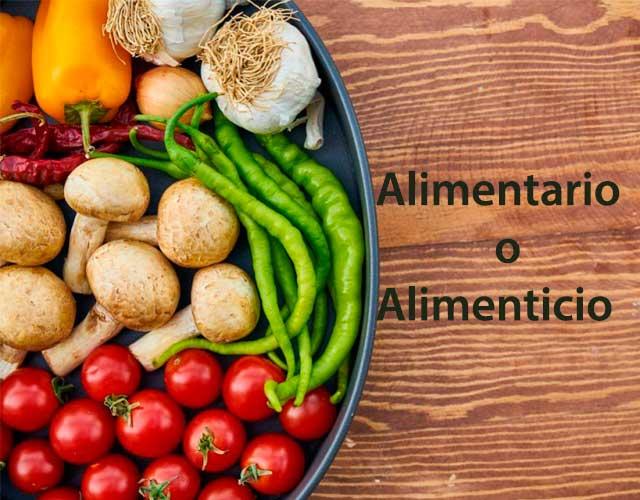 Cuál es la diferencia entre alimenticio y alimentario