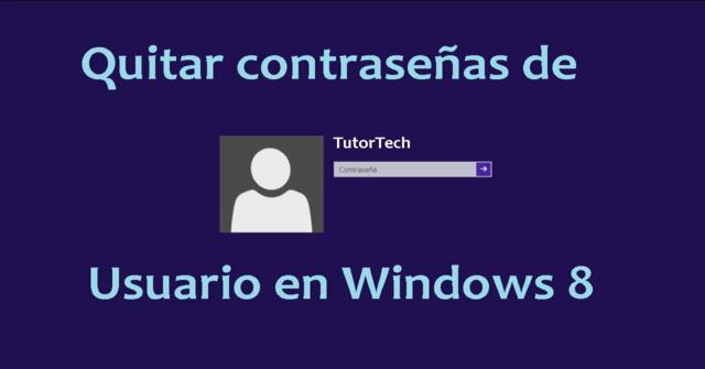 quitar la contraseña de windows 8